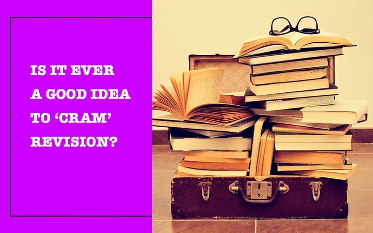 Is it ever a good idea to 'cram' revision?