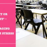 'Fight or Flight' – Managing Exam Stress