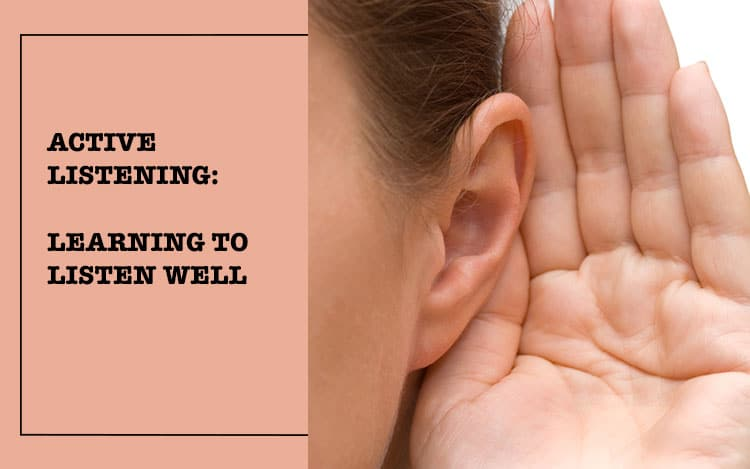 Active Listening: Learning to Listen Well